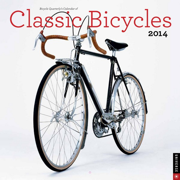 Bicycle Quarterly's Calendar of Classic Bicycles Wall Calendar 2014 at ...